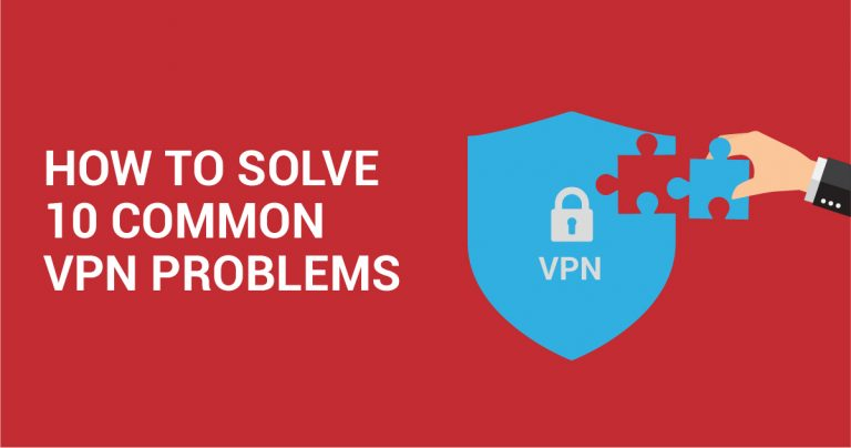 10 Συνηθισμένα Σφάλματα VPN και Πως να τα Επιλύσετε
