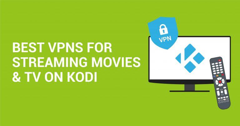 Τα 5 Καλύτερα VPN για το Kodi-Ασφαλές Streaming (Ενημερώθηκε το 2020)