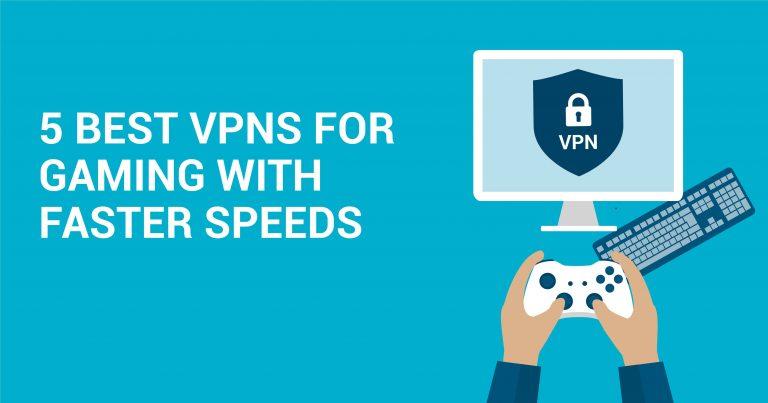 Τα 5 Καλύτερα VPN για Gaming με Μεγαλύτερες Ταχύτητες