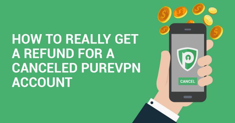 Πώς Μπορείτε ΠΡΑΓΜΑΤΙΚΑ να Πάρετε Επιστροφή Χρημάτων για τον Ακυρωμένο Λογαριασμό σας στην PureVPN