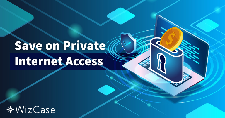 Έγκυρο Κουπόνι Private Internet Access 2021: 77% έκπτωση!