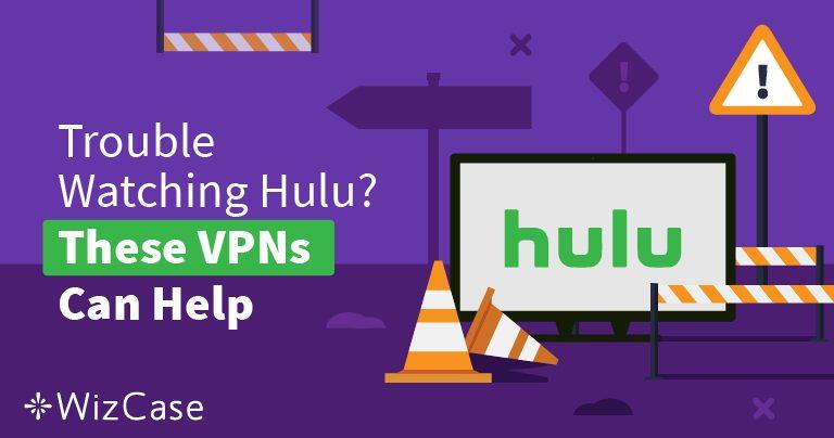 Τα Καλύτερα VPN του 2019 για το Hulu – Νικήστε τον Αποκλεισμό & Παρακολουθήστε με Ασφάλεια!