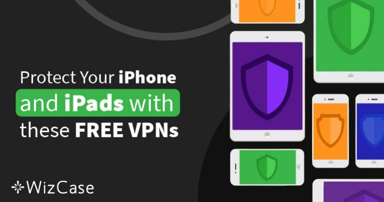 Τα 6 Καλύτερα ΔΩΡΕΑΝ VPN για iPhone & iPad