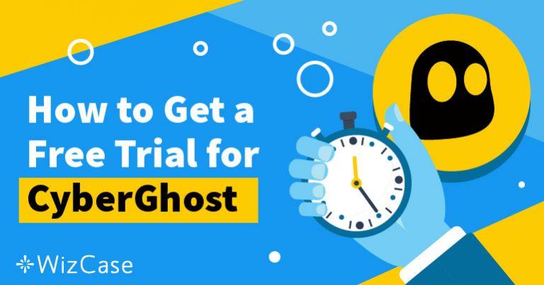 Δείτε πώς να Πάρετε Δωρεάν Δοκιμαστική Περίοδο 45 Ημερών για το CyberGhost VPN