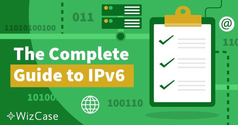 Τι Είναι το IPv6 και Γιατί θα Πρέπει να σας Ενδιαφέρει Wizcase