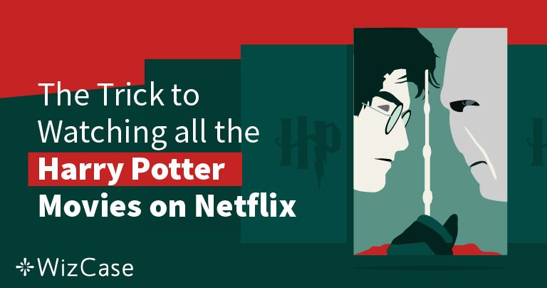 Παρακολουθήστε Χάρι Πότερ στο Netflix το 2021 Από Οπουδήποτε (Συμβουλή: Αρχικά Κάντε Αυτό)