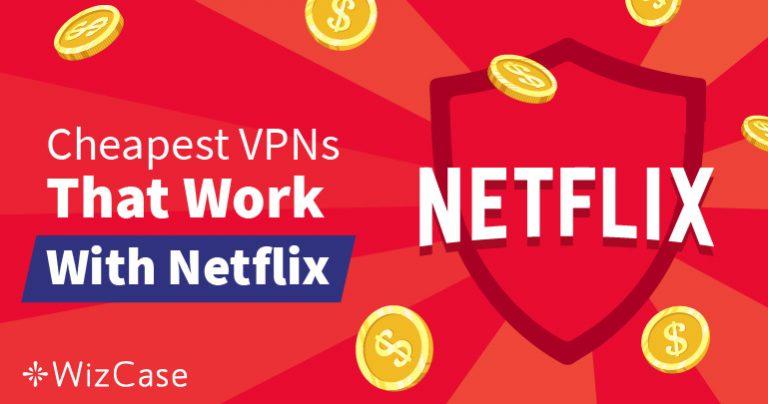 Τα Καλύτερα και Φτηνότερα VPN για το Netflix Ώστε να Παρακάμψετε τους Γεωγραφικούς Περιορισμούς – Εγγυημένα