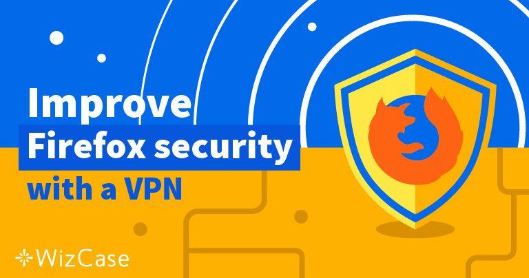 Τα 5 Καλύτερα VPN για να Χρησιμοποιήσετε με τον Firefox