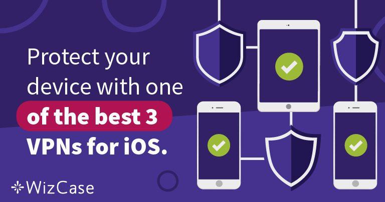 Τα 3 Καλύτερα VPN για Συσκευές iOS