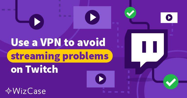 Τα 5 Καλύτερα VPN για το Twitch