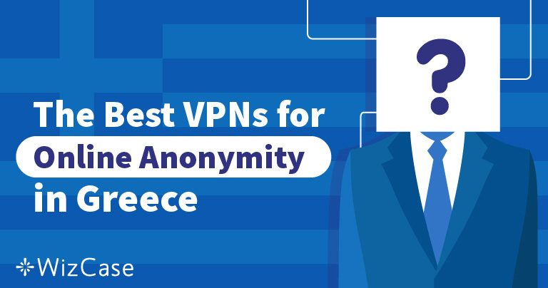 Τα 5 Καλύτερα VPN για την Ελλάδα για Streaming και Ασφάλεια το 2019