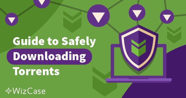 4 Συμβουλές για Ασφαλή και Ανώνυμη Λήψη Torrent το 2019