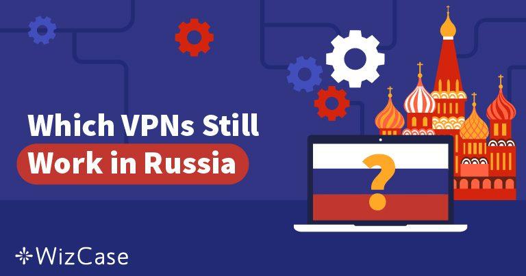 Τα Καλύτερα VPN για τη Ρωσία – Ποια Λειτουργούν Ακόμη; Ενημερώθηκε μετά από τον Μεγάλο Αποκλεισμό των VPN