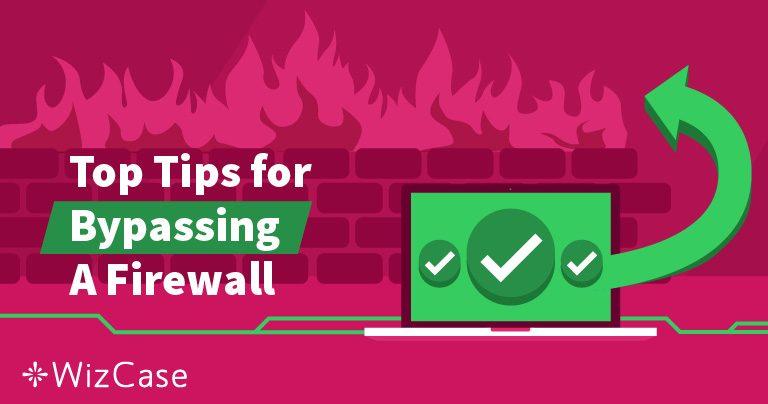 Τί Είναι ένα Τείχος Προστασίας και Πώς Μπορεί να το Παρακάμψει ένα VPN; Wizcase