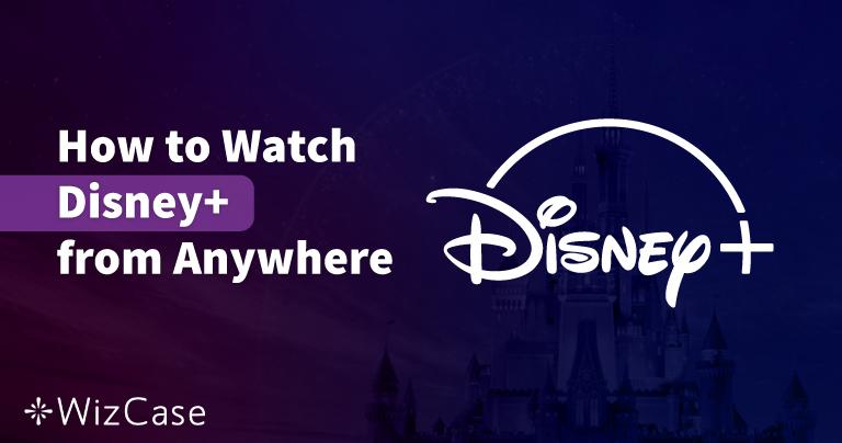 Τα 3 Καλύτερα VPN για να Παρακολουθήσετε Disney+ από την Ελλάδα το 2021
