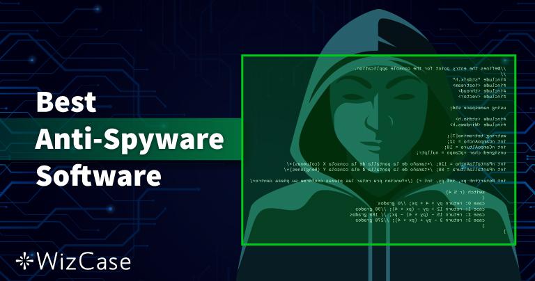 Τα 10 Καλύτερα Anti-Spyware για το 2021 (Απομάκρυνση & Προστασία)