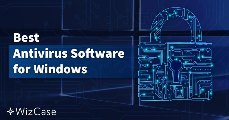 Τα 10 Καλύτερα antivirus για Υπολογιστή Windows – Μάιος 2021