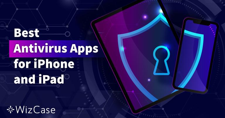 Τα 5 Καλύτερα iOS Antivirus για iPhone και iPad (Ενημερωμένο το 2021)