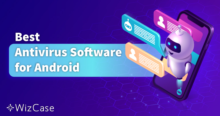 Τα 5 Καλύτερα Android Antivirus: Δοκιμασμένα το 2021